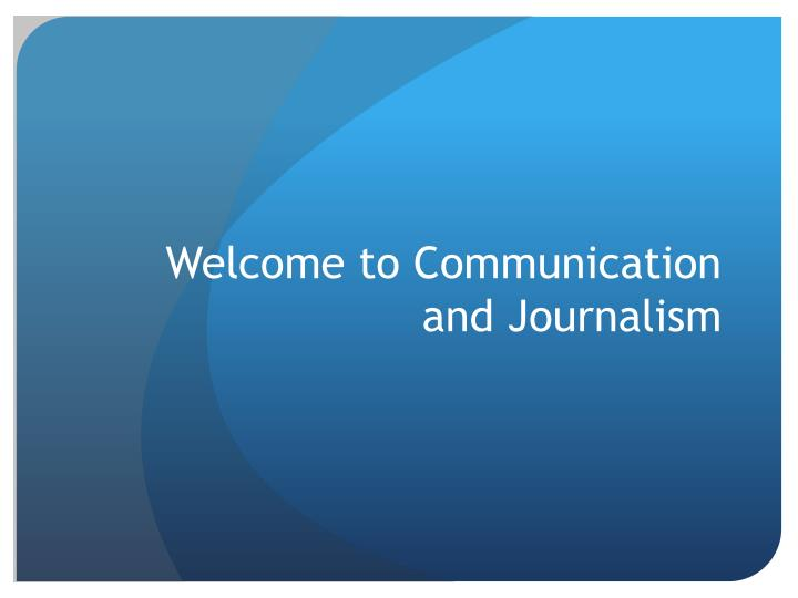 welcome to communication and journalism n.