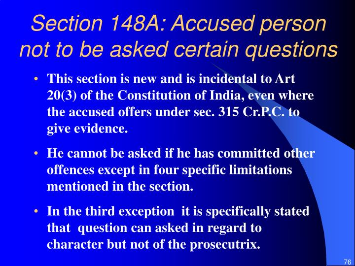 Section 148A: Accused person not to be asked certain questions