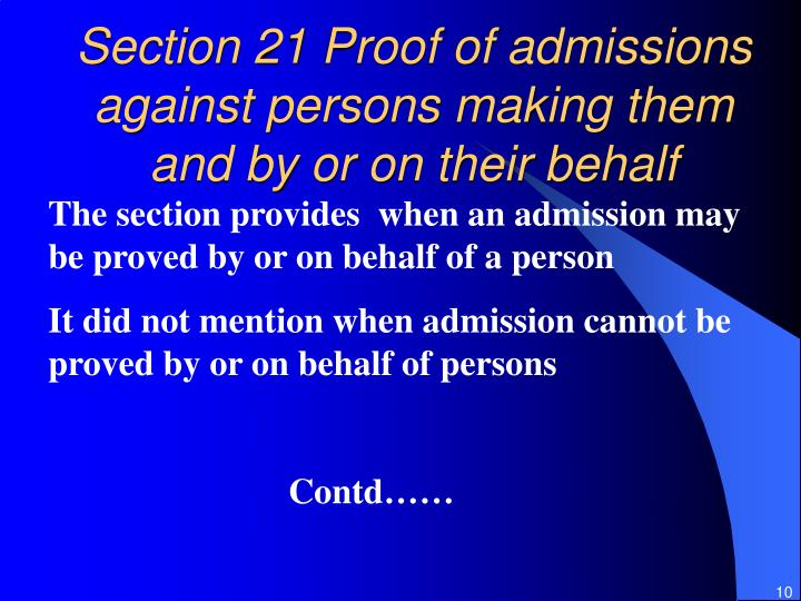 Section 21 Proof of admissions against persons making them and by or on their behalf