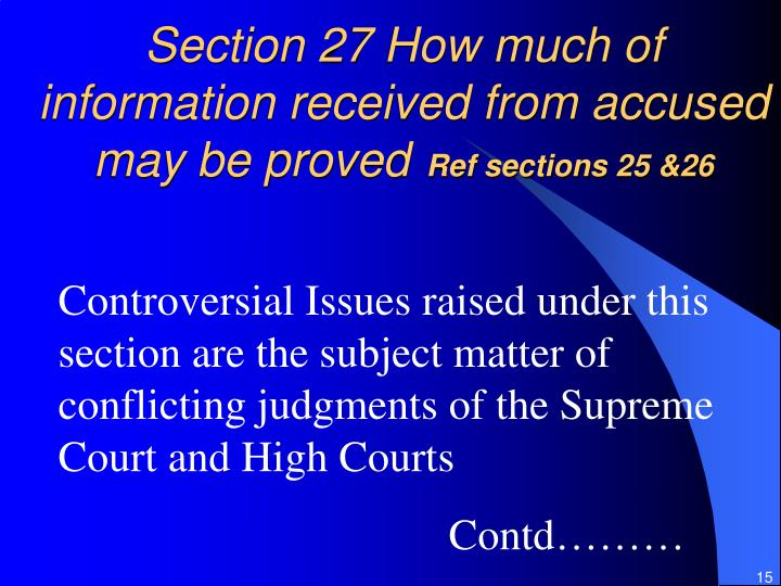 Section 27 How much of information received from accused may be proved