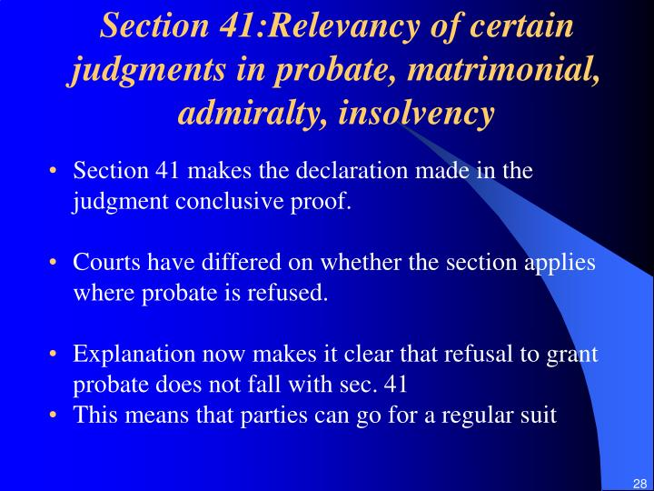 Section 41:Relevancy of certain judgments in probate, matrimonial, admiralty, insolvency