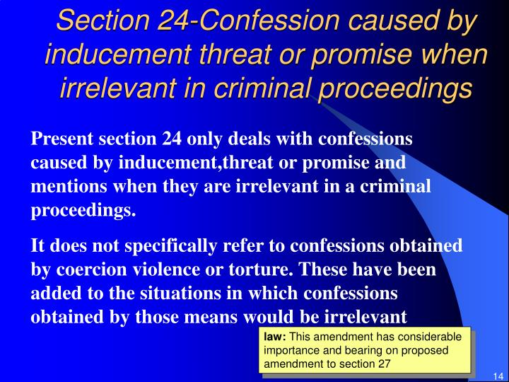 Section 24-Confession caused by inducement threat or promise when irrelevant in criminal proceedings