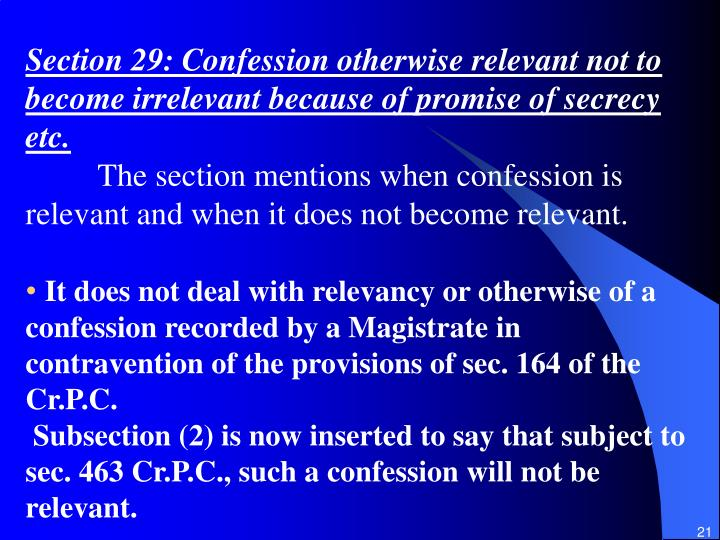Section 29: Confession otherwise relevant not to become irrelevant because of promise of secrecy etc.