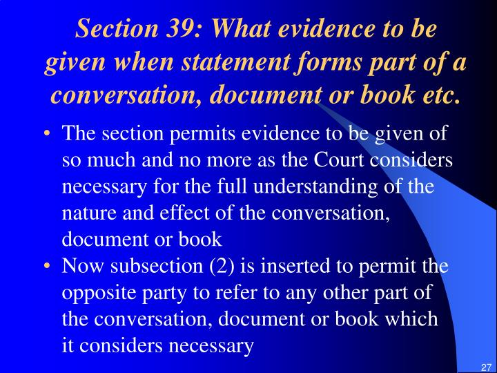 Section 39: What evidence to be given when statement forms part of a conversation, document or book etc.