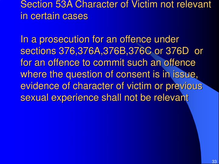 Section 53A Character of Victim not relevant in certain cases