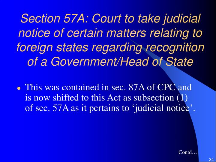 Section 57A: Court to take judicial notice of certain matters relating to foreign states regarding recognition of a Government/Head of State