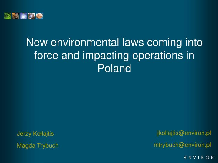 new environmental laws coming into force and impacting operations in poland n.