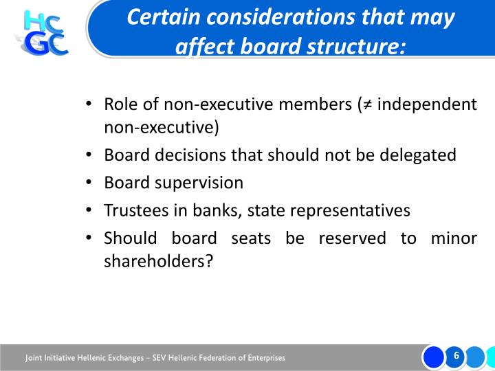 Certain considerations that may affect board structure: