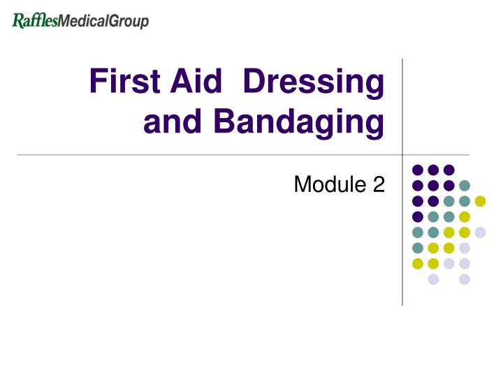 first aid dressing and bandaging n.
