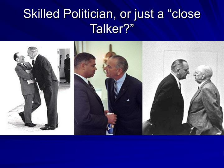 "Skilled Politician, or just a ""close Talker?"""