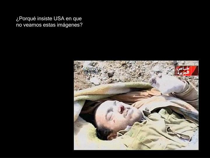 ¿Porqué insiste USA en que no veamos estas imágenes?