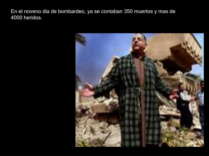 En el noveno día de bombardeo, ya se contaban 350 muertos y mas de 4000 heridos.