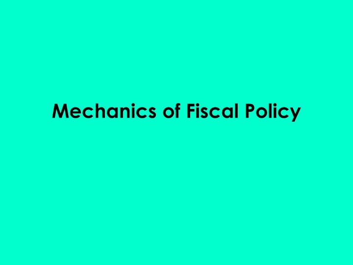 mechanics of fiscal policy n.