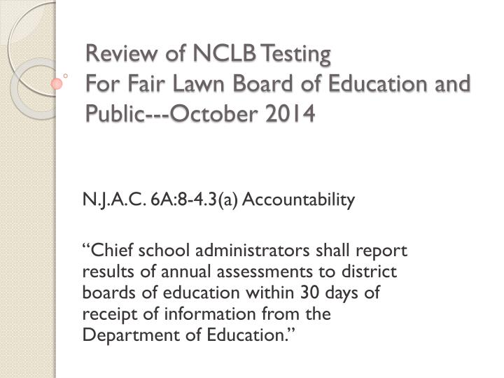 review of nclb testing for fair lawn board of education and public october 2014 n.