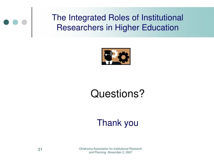 The Integrated Roles of Institutional Researchers in Higher Education