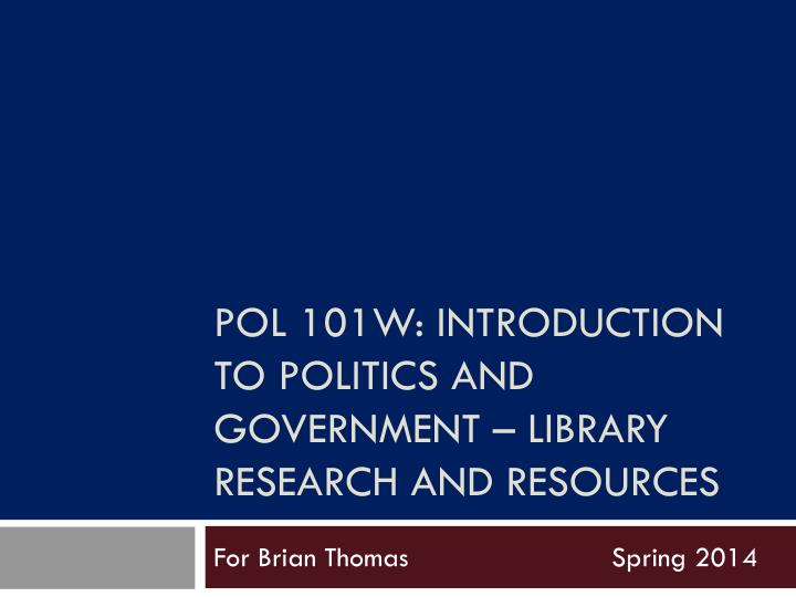 pol 101w introduction to politics and government library research and resources n.