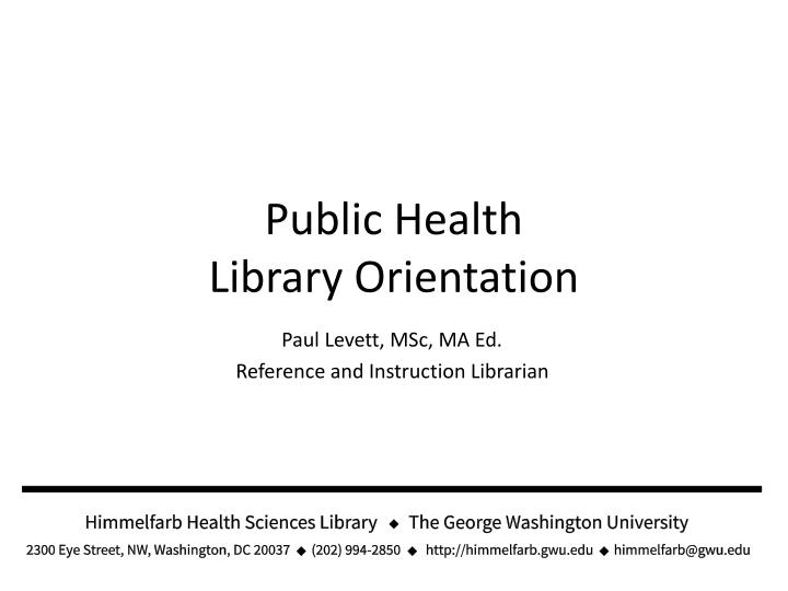 public health library orientation n.