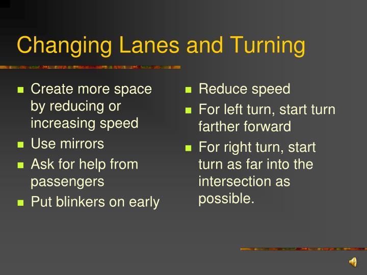 Create more space by reducing or increasing speed