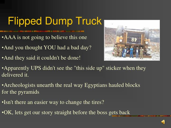Flipped Dump Truck