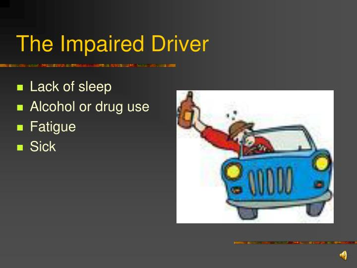 The Impaired Driver