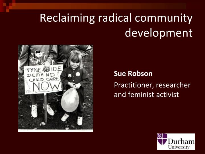 reclaiming radical community development n.