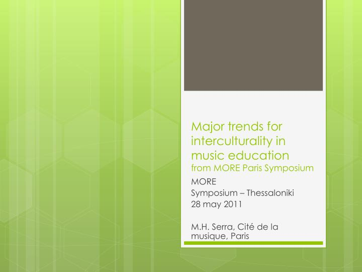 major trends for interculturality in music education from more paris symposium n.
