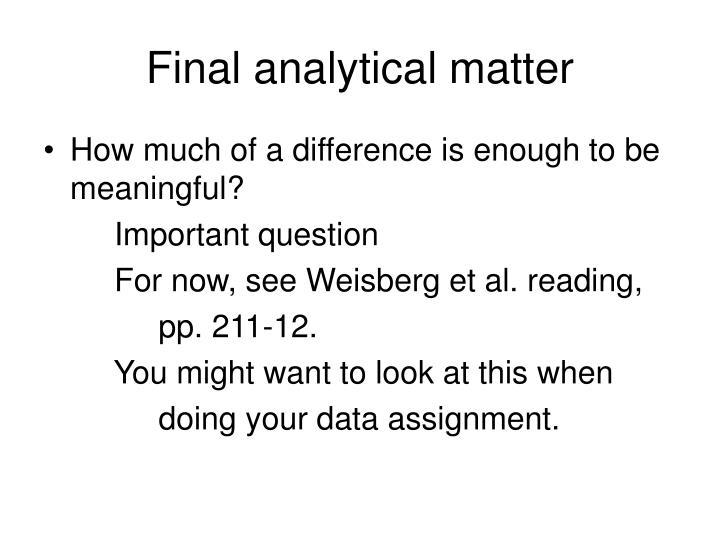 Final analytical matter