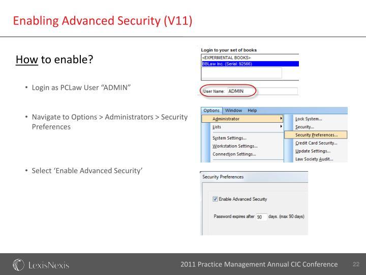 Enabling Advanced Security (V11)
