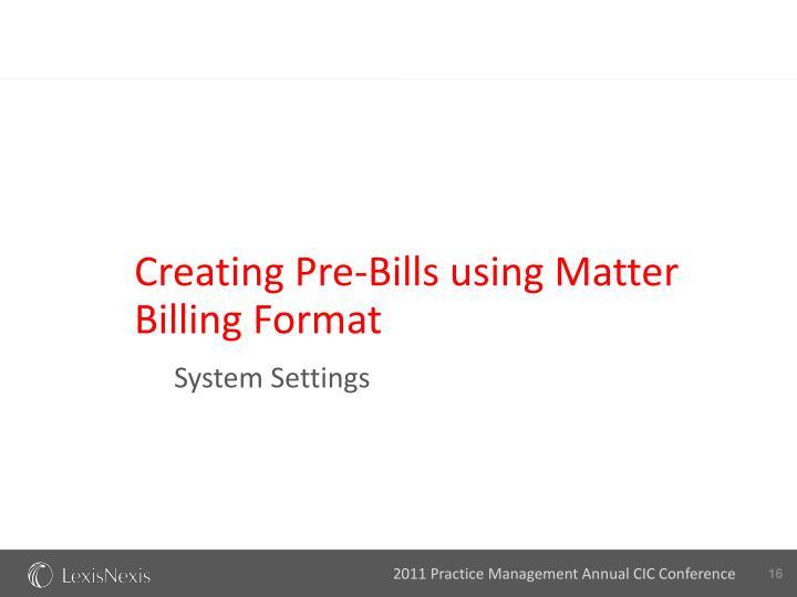 Creating Pre-Bills using Matter Billing Format