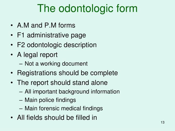 The odontologic form