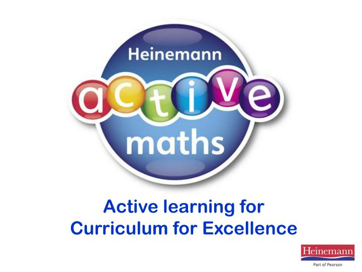 active learning for curriculum for excellence n.
