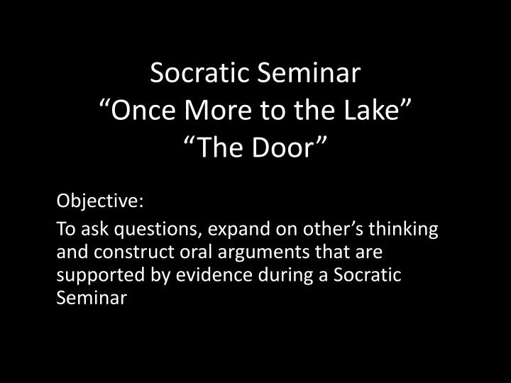 socratic seminar once more to the lake the door n.