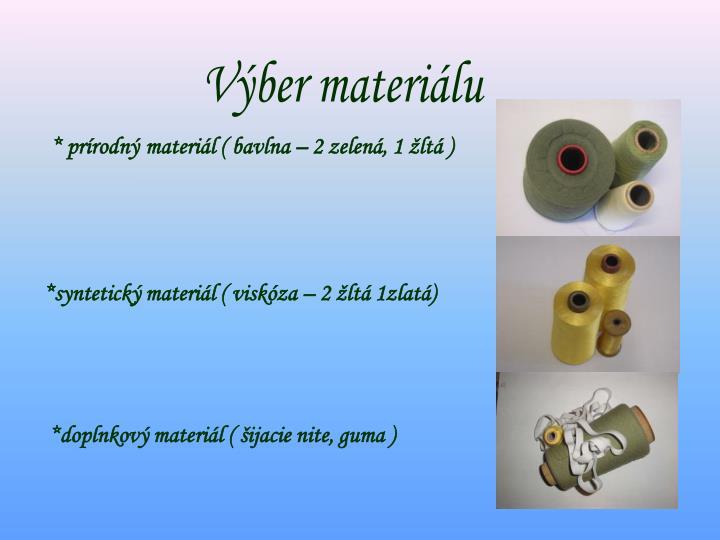 Výber materiálu