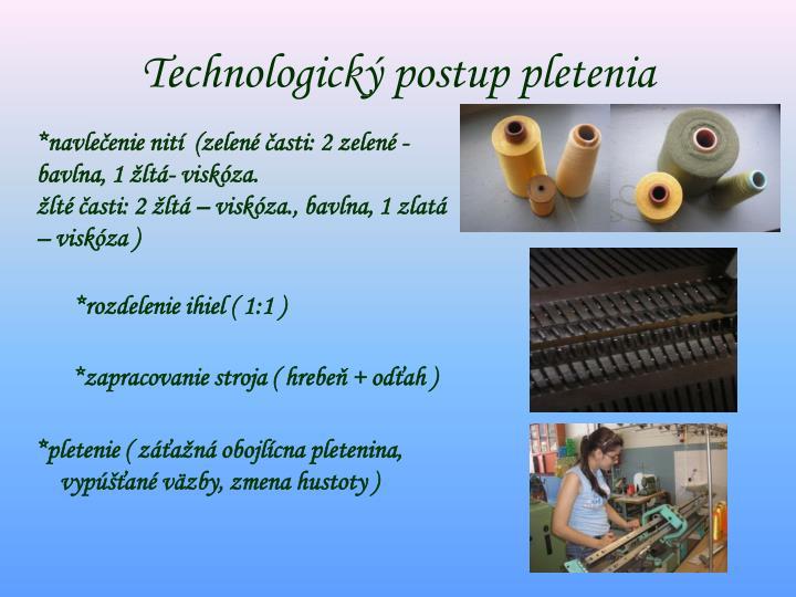 Technologický postup pletenia