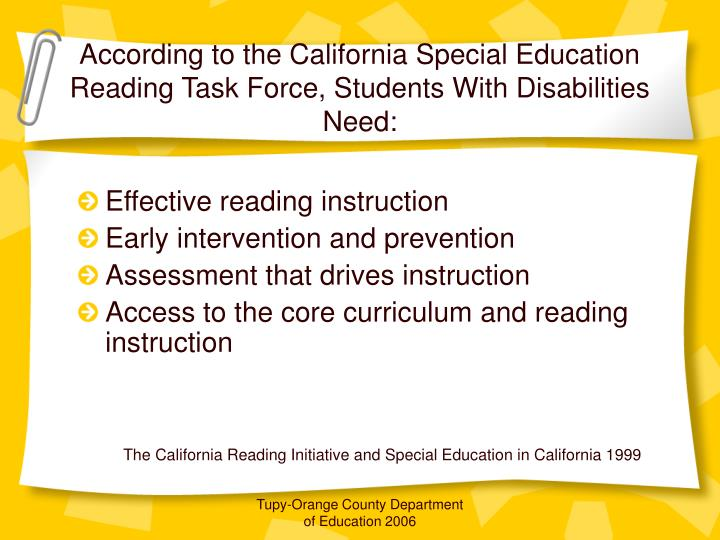According to the California Special Education Reading Task Force, Students With Disabilities Need: