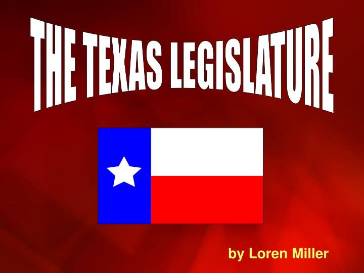 THE TEXAS LEGISLATURE