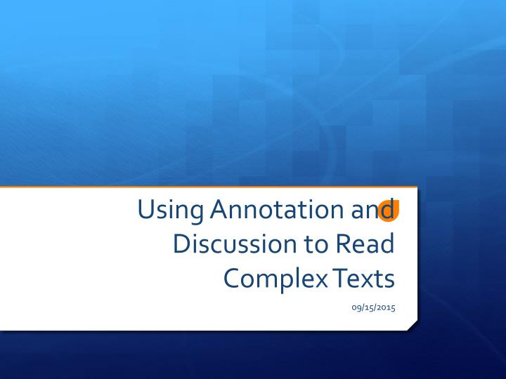 using annotation and discussion to read complex texts n.