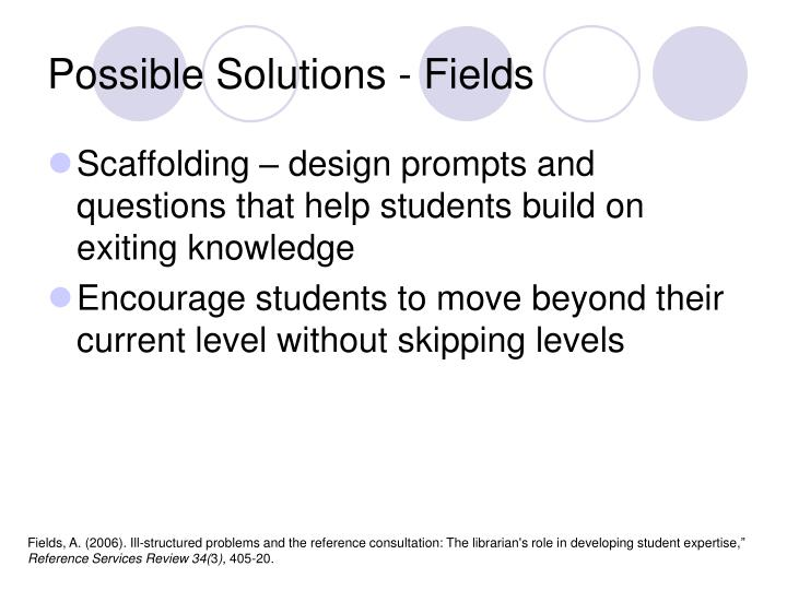 Possible Solutions - Fields