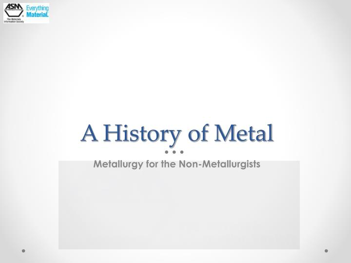 A history of metal