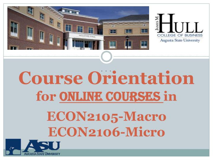 course orientation for online courses in econ2105 macro econ2106 micro n.