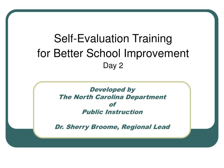 developed by the north carolina department of public instruction dr sherry broome regional lead n.