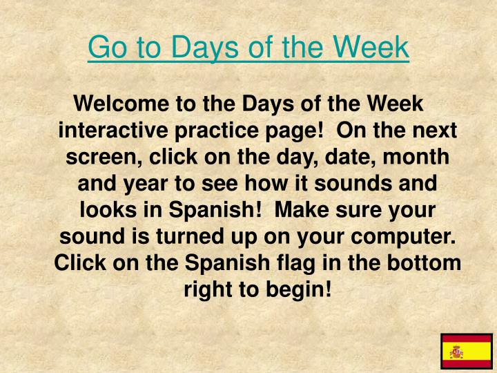 go to days of the week n.