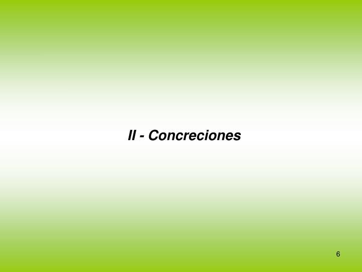 II - Concreciones