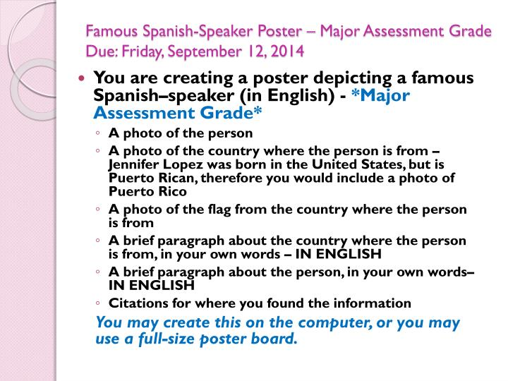 Famous spanish speaker poster major assessment grade due friday september 12 2014