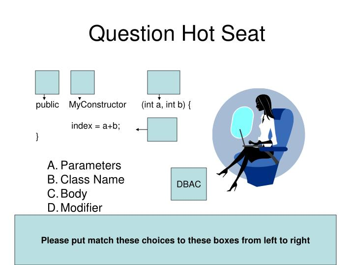 Question hot seat