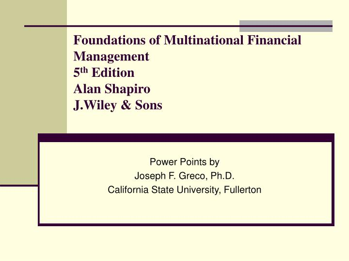 foundations of multinational financial management 5 th edition alan shapiro j wiley sons n.