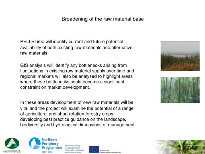 Broadening of the raw material base