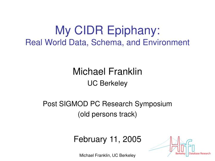 my cidr epiphany real world data schema and environment n.