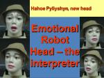 emotional robot head the interpreter
