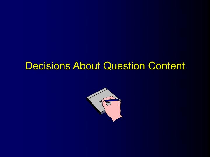 decisions about question content n.